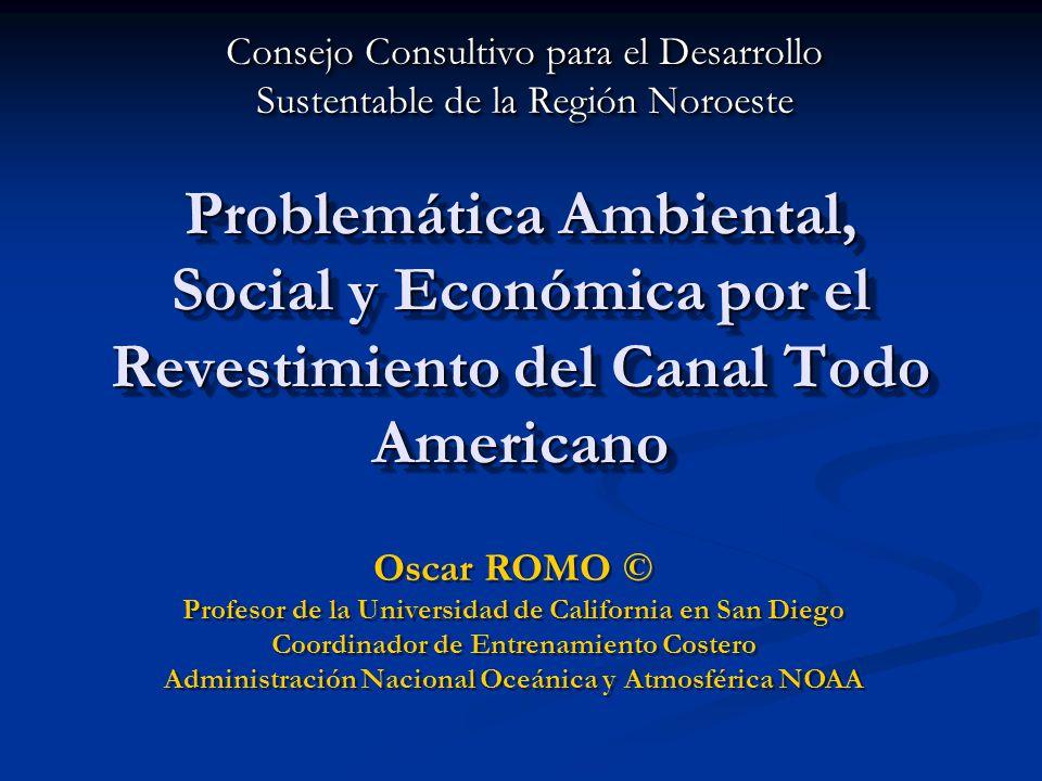 Problemática Ambiental, Social y Económica por el Revestimiento del Canal Todo Americano Consejo Consultivo para el Desarrollo Sustentable de la Regió