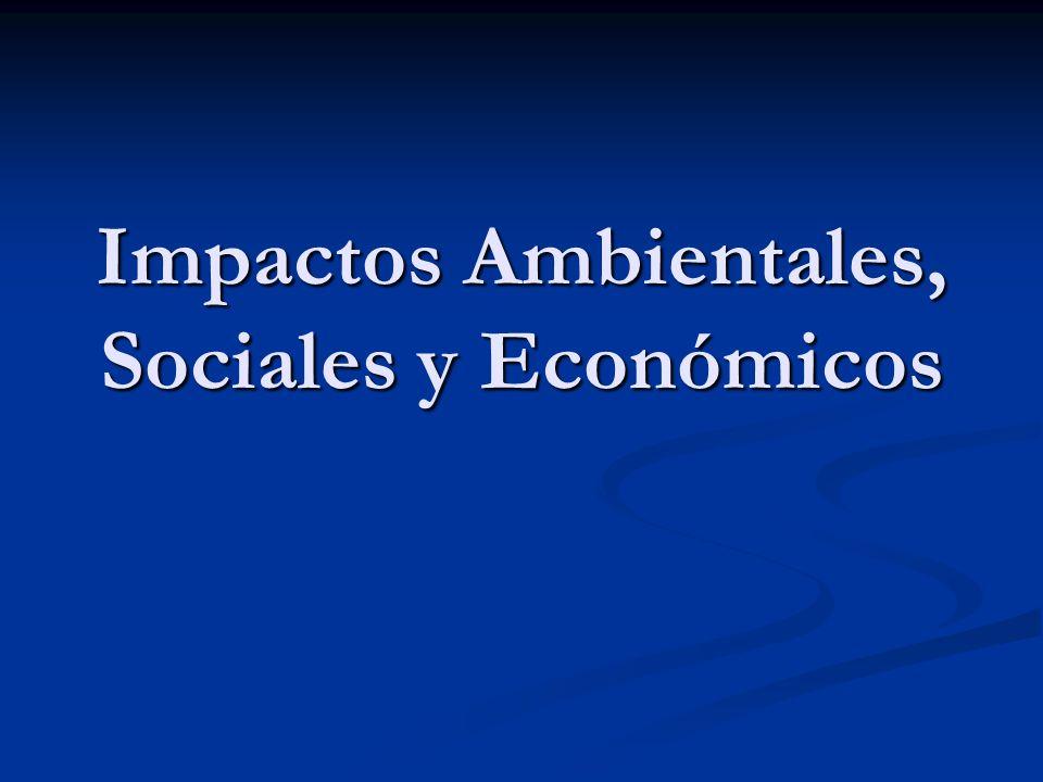 Impactos Ambientales, Sociales y Económicos