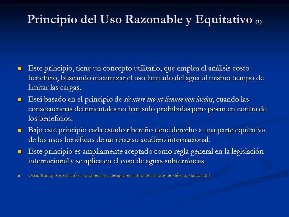 Principio del Uso Razonable y Equitativo (1) Este principio, tiene un concepto utilitario, que emplea el análisis costo beneficio, buscando maximizar