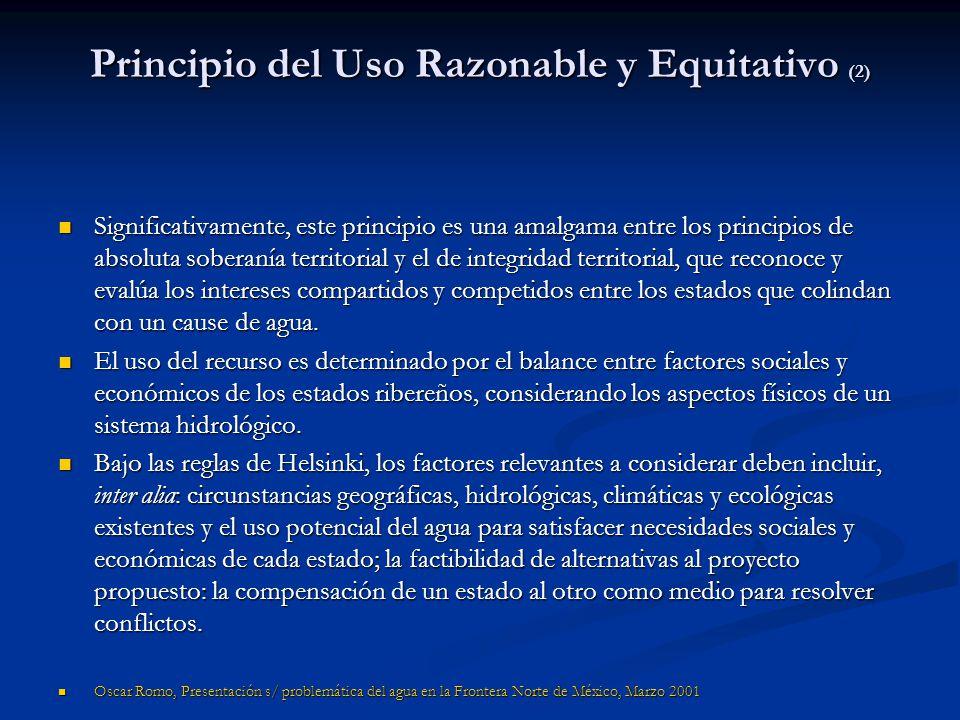 Principio del Uso Razonable y Equitativo (2) Significativamente, este principio es una amalgama entre los principios de absoluta soberanía territorial