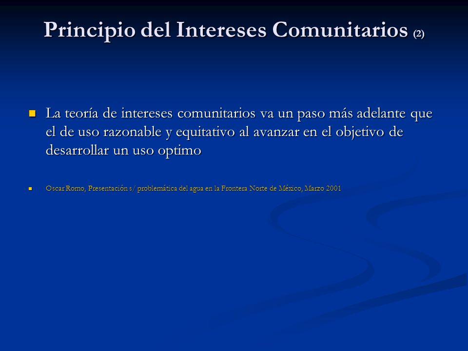 Principio del Intereses Comunitarios (2) La teoría de intereses comunitarios va un paso más adelante que el de uso razonable y equitativo al avanzar e