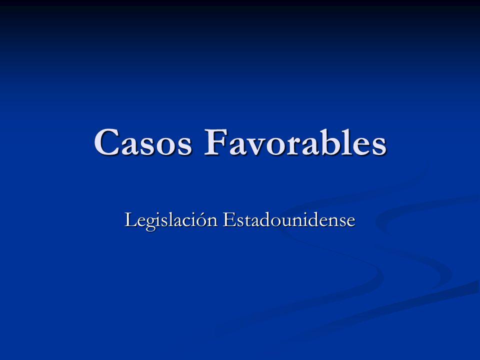 Casos Favorables Legislación Estadounidense