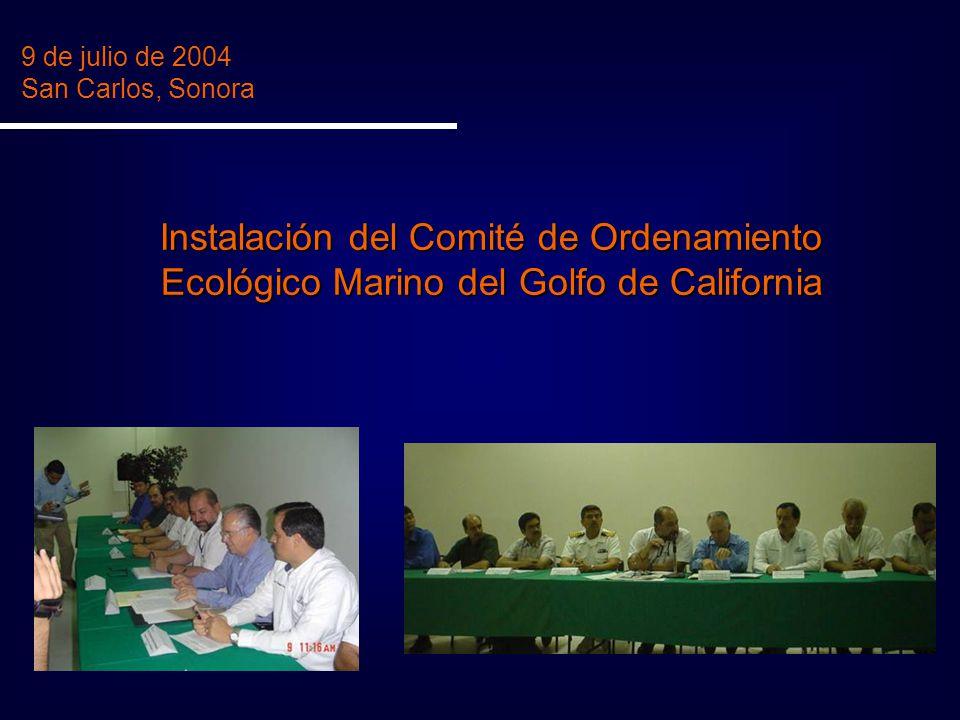 9 de julio de 2004 San Carlos, Sonora Instalación del Comité de Ordenamiento Ecológico Marino del Golfo de California