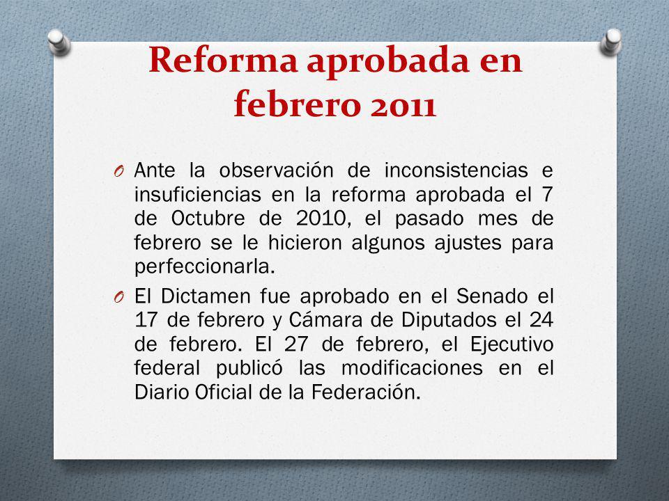 O Ante la observación de inconsistencias e insuficiencias en la reforma aprobada el 7 de Octubre de 2010, el pasado mes de febrero se le hicieron algu