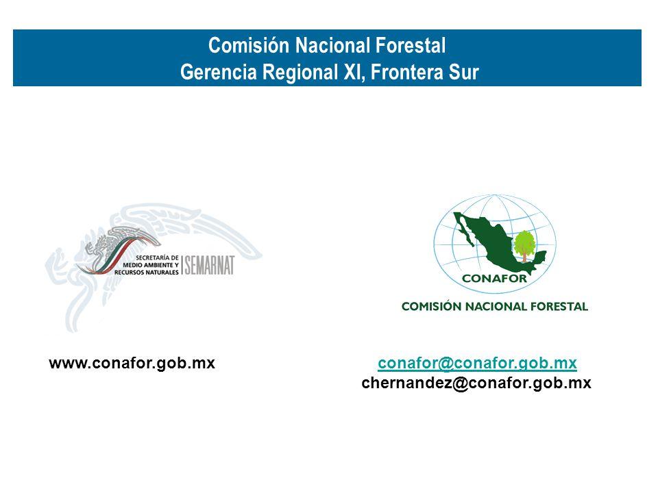 www.conafor.gob.mx conafor@conafor.gob.mxconafor@conafor.gob.mx chernandez@conafor.gob.mx Comisión Nacional Forestal Gerencia Regional XI, Frontera Su