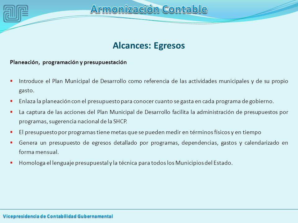 Planeación, programación y presupuestación Introduce el Plan Municipal de Desarrollo como referencia de las actividades municipales y de su propio gasto.