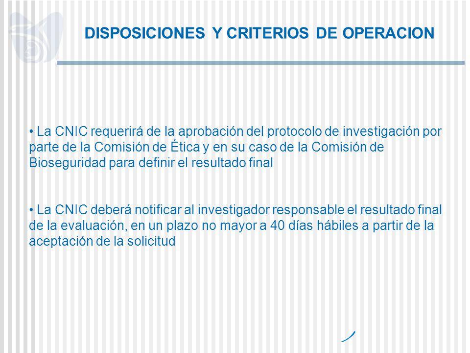 La CNIC requerirá de la aprobación del protocolo de investigación por parte de la Comisión de Ética y en su caso de la Comisión de Bioseguridad para d