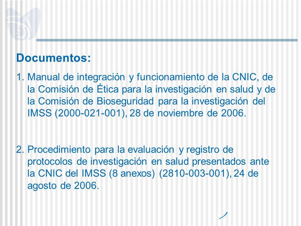 Documentos: 1.Manual de integración y funcionamiento de la CNIC, de la Comisión de Ética para la investigación en salud y de la Comisión de Biosegurid