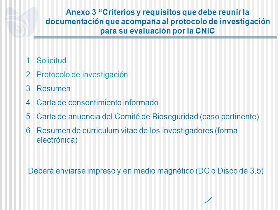 Anexo 3 Criterios y requisitos que debe reunir la documentación que acompaña al protocolo de investigación para su evaluación por la CNIC 1.Solicitud