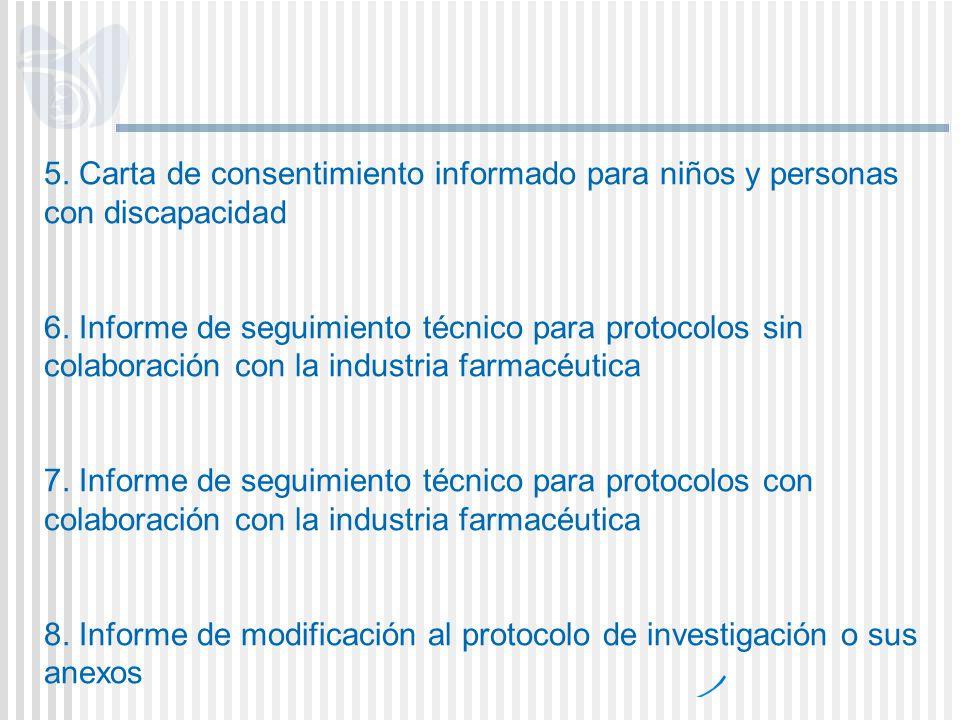 5. Carta de consentimiento informado para niños y personas con discapacidad 6. Informe de seguimiento técnico para protocolos sin colaboración con la