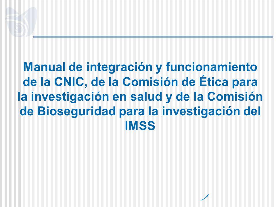 Manual de integración y funcionamiento de la CNIC, de la Comisión de Ética para la investigación en salud y de la Comisión de Bioseguridad para la inv