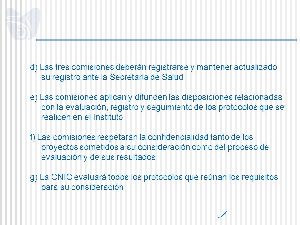 d) Las tres comisiones deberán registrarse y mantener actualizado su registro ante la Secretaría de Salud e) Las comisiones aplican y difunden las dis