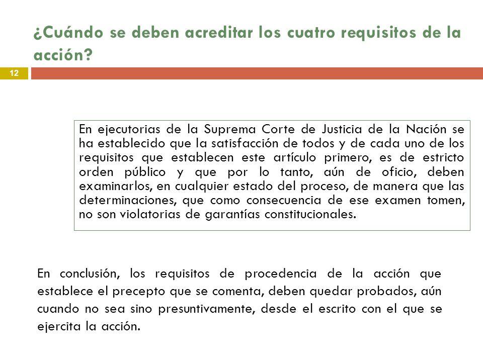 12 En ejecutorias de la Suprema Corte de Justicia de la Nación se ha establecido que la satisfacción de todos y de cada uno de los requisitos que esta