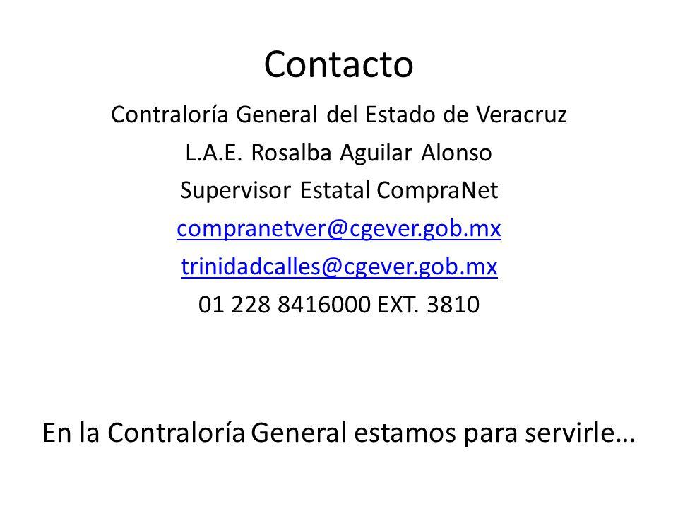 Contacto Contraloría General del Estado de Veracruz L.A.E. Rosalba Aguilar Alonso Supervisor Estatal CompraNet compranetver@cgever.gob.mx trinidadcall