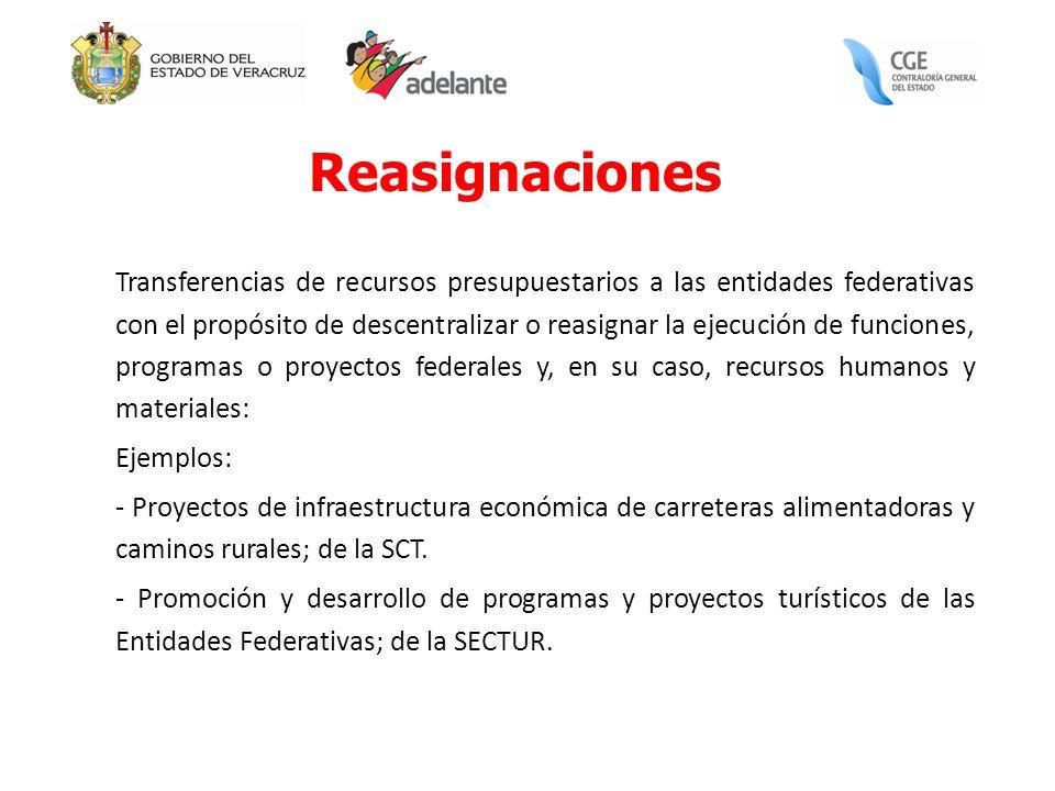 Reasignaciones Transferencias de recursos presupuestarios a las entidades federativas con el propósito de descentralizar o reasignar la ejecución de f