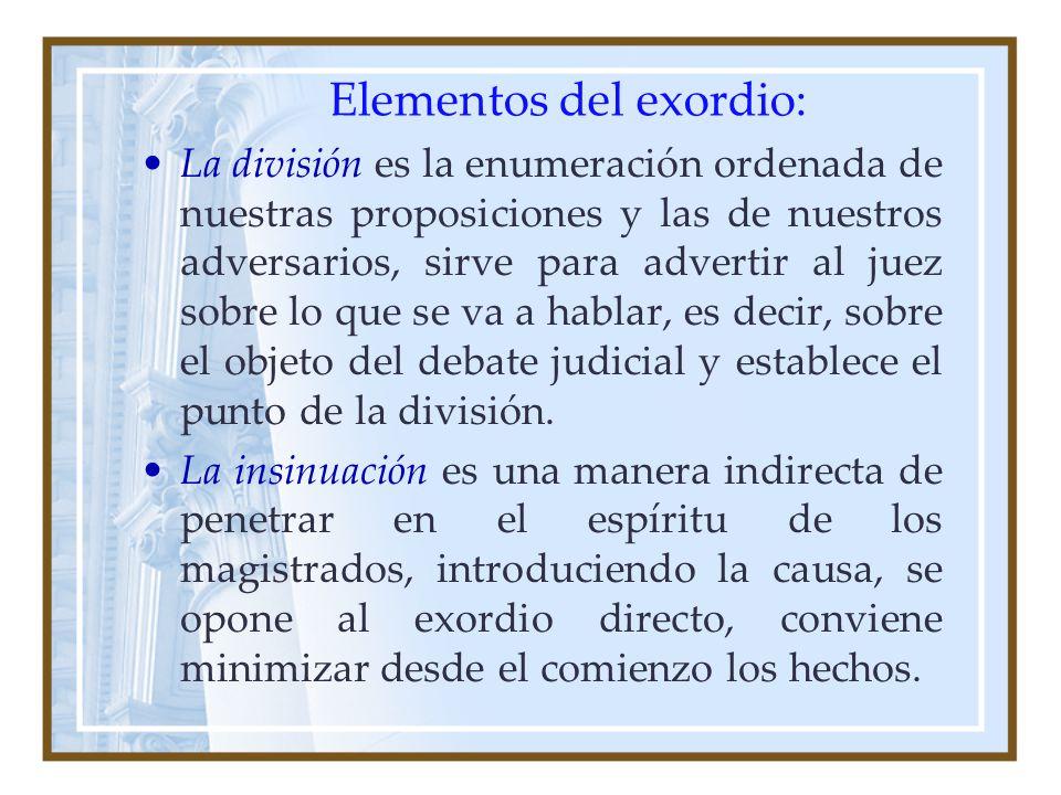 Elementos del exordio: La división es la enumeración ordenada de nuestras proposiciones y las de nuestros adversarios, sirve para advertir al juez sob