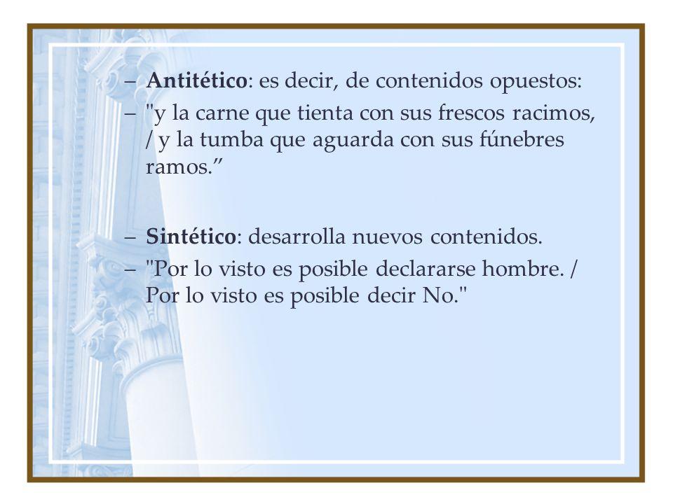 –Antitético: es decir, de contenidos opuestos: –