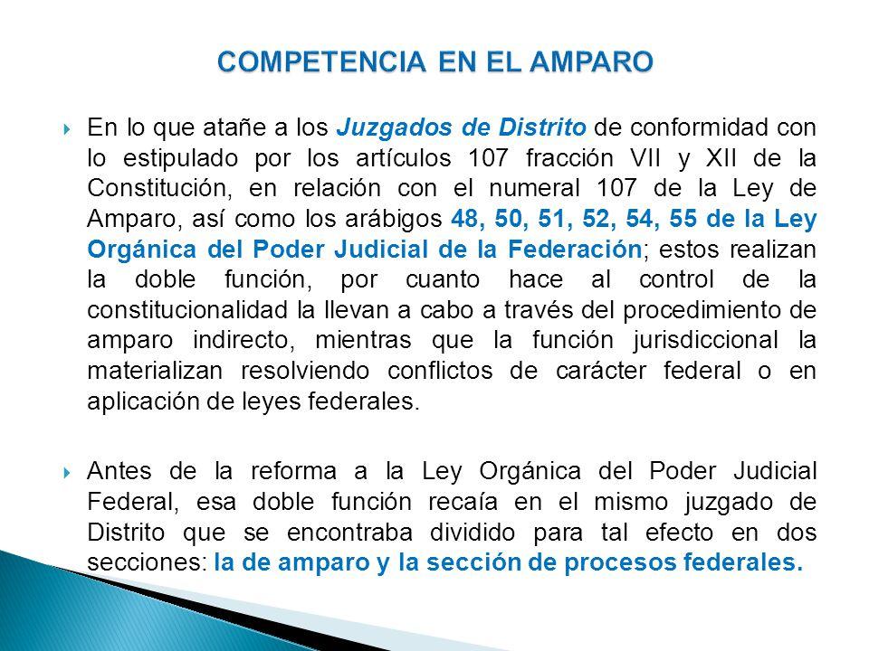 En lo que atañe a los Juzgados de Distrito de conformidad con lo estipulado por los artículos 107 fracción VII y XII de la Constitución, en relación c