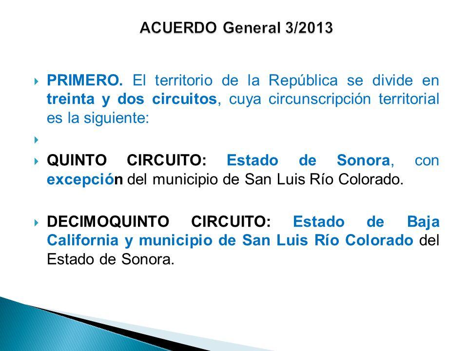 PRIMERO. El territorio de la República se divide en treinta y dos circuitos, cuya circunscripción territorial es la siguiente: QUINTO CIRCUITO: Estado