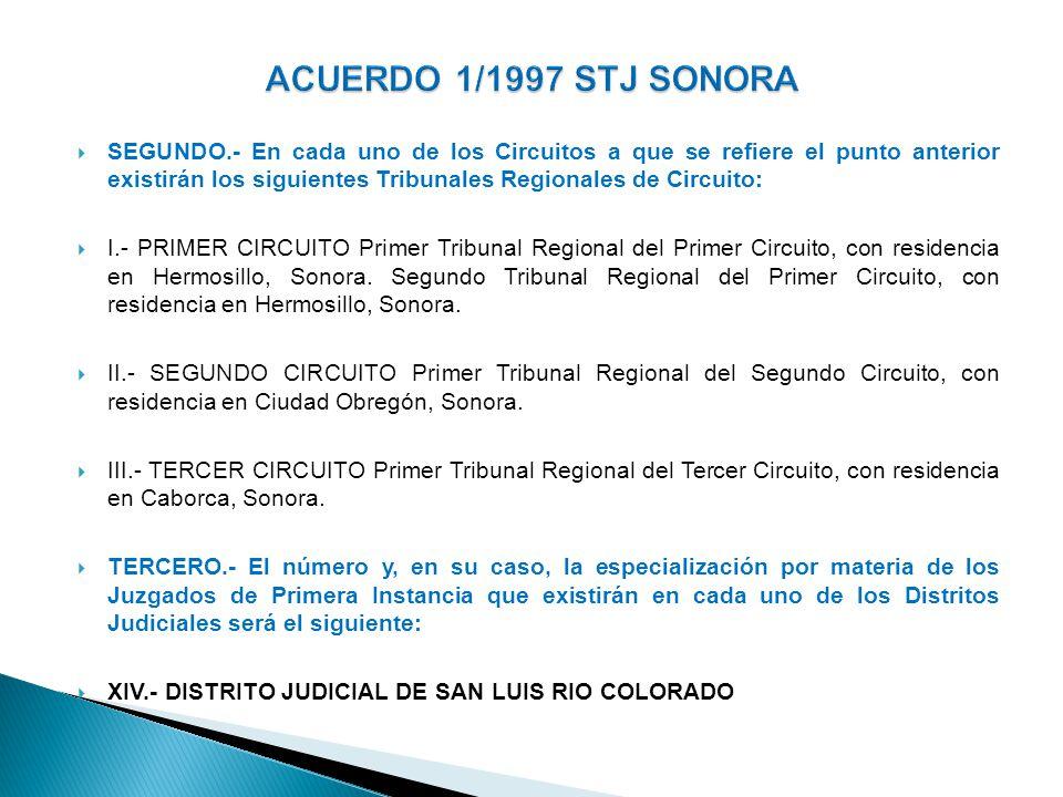 SEGUNDO.- En cada uno de los Circuitos a que se refiere el punto anterior existirán los siguientes Tribunales Regionales de Circuito: I.- PRIMER CIRCU