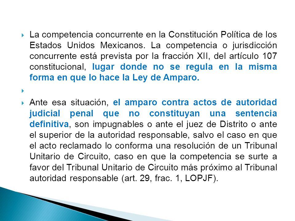 La competencia concurrente en la Constitución Política de los Estados Unidos Mexicanos. La competencia o jurisdicción concurrente está prevista por la