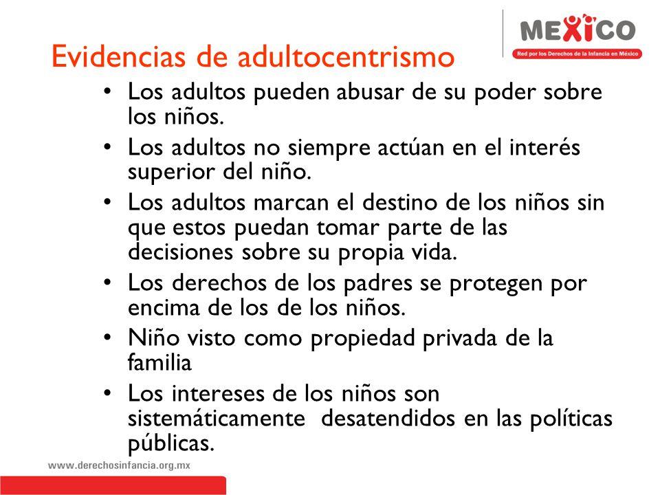Características del adultocentrismo La idea que los adultos son el parámetro para el desarrollo de niñas y niños. La falta de respeto del niño en cuan