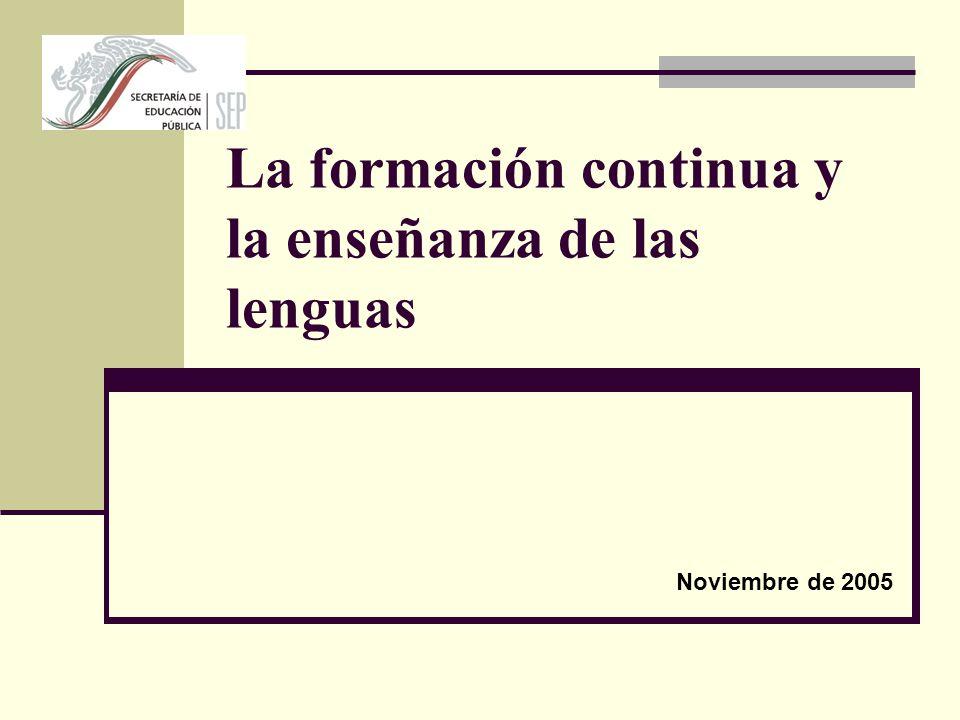 La formación continua y la enseñanza de las lenguas Noviembre de 2005