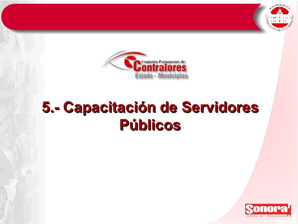 5.- Capacitación de Servidores Públicos