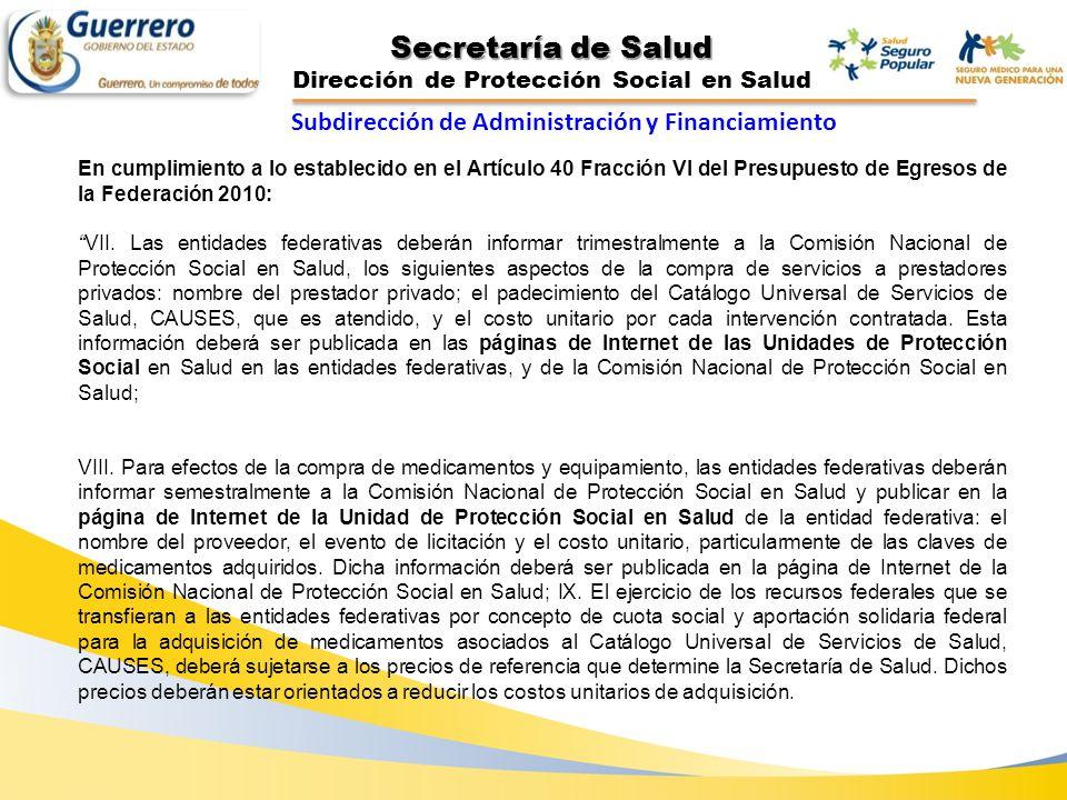 Secretaría de Salud Dirección de Protección Social en Salud En cumplimiento a lo establecido en el Artículo 40 Fracción VI del Presupuesto de Egresos