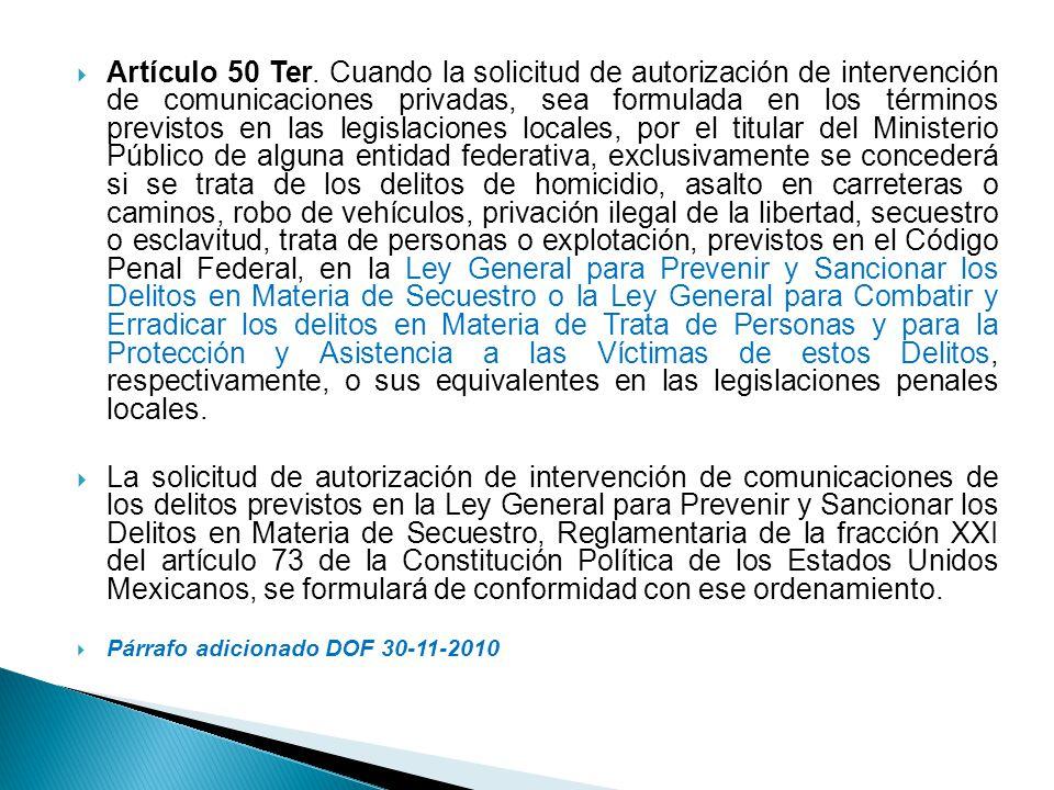 La autorización se otorgará únicamente al titular del Ministerio Público de la entidad federativa, cuando se constate la existencia de indicios suficientes que acrediten la probable responsabilidad en la comisión de los delitos arriba señalados.