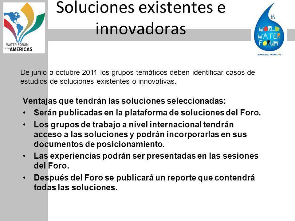 Soluciones existentes e innovadoras Ventajas que tendrán las soluciones seleccionadas: Serán publicadas en la plataforma de soluciones del Foro.
