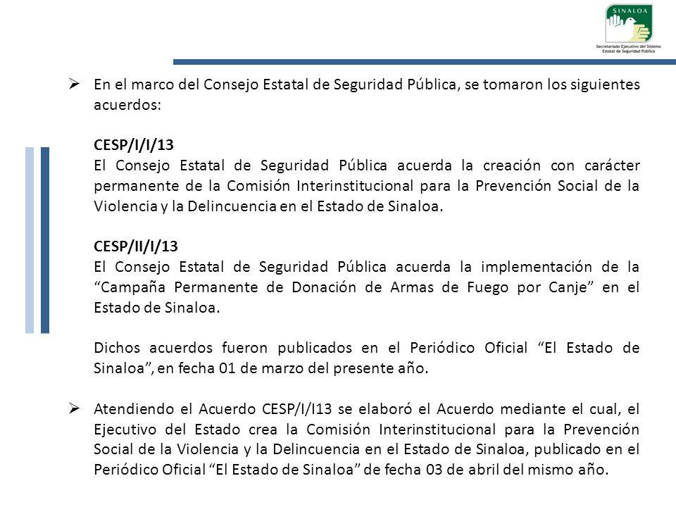 En el marco del Consejo Estatal de Seguridad Pública, se tomaron los siguientes acuerdos: CESP/I/I/13 El Consejo Estatal de Seguridad Pública acuerda