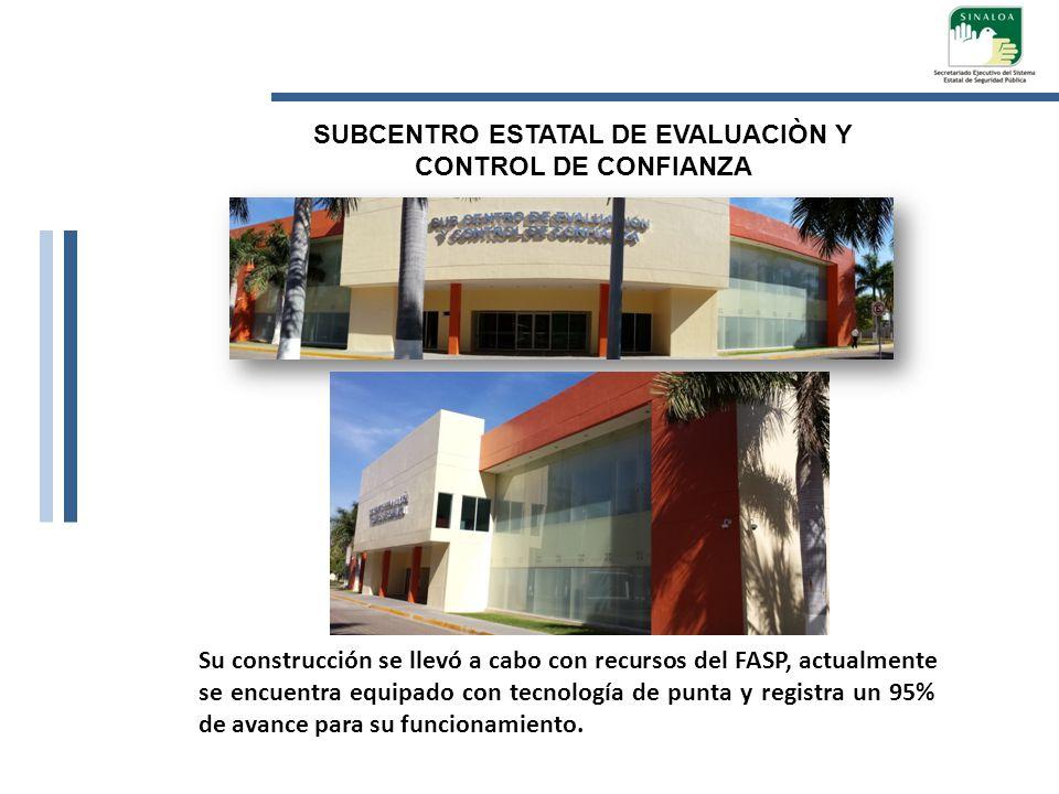 SUBCENTRO ESTATAL DE EVALUACIÒN Y CONTROL DE CONFIANZA Su construcción se llevó a cabo con recursos del FASP, actualmente se encuentra equipado con te