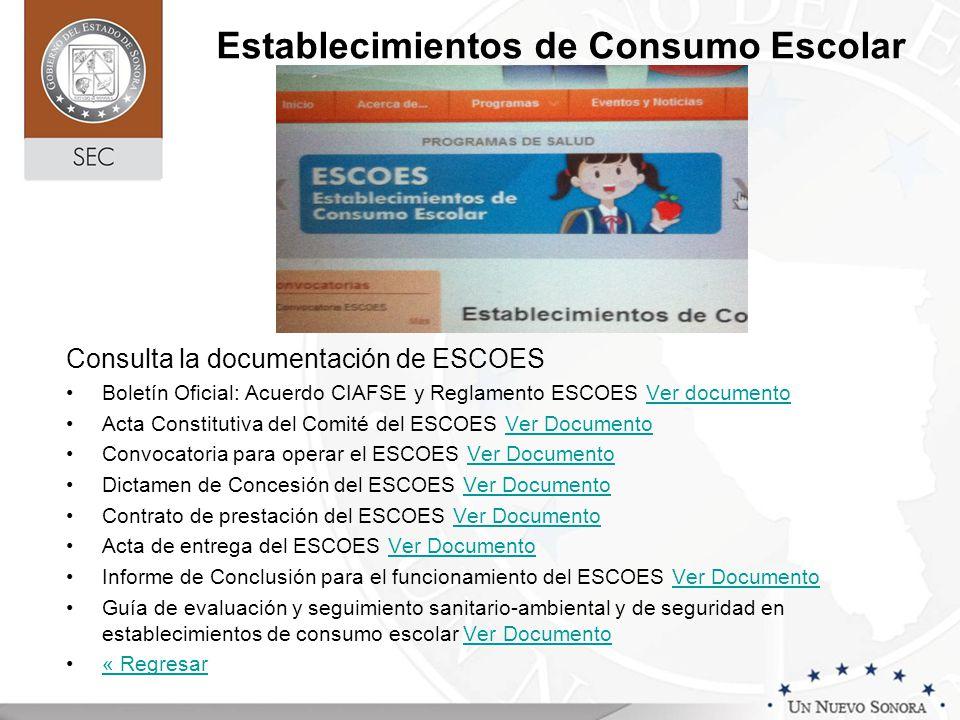 Establecimientos de Consumo Escolar Consulta la documentación de ESCOES Boletín Oficial: Acuerdo CIAFSE y Reglamento ESCOES Ver documentoVer documento