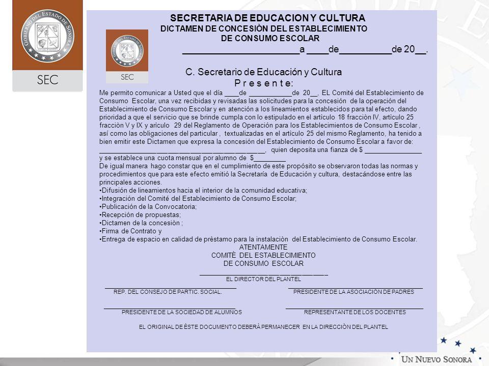 SECRETARIA DE EDUCACION Y CULTURA DICTAMEN DE CONCESIÒN DEL ESTABLECIMIENTO DE CONSUMO ESCOLAR ______________________a ____de__________de 20__. C. Sec
