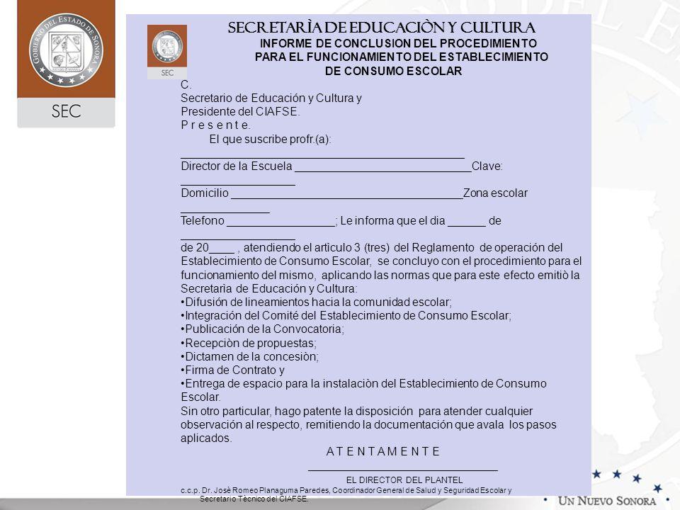 SECRETARÌA DE EDUCACIÒN Y CULTURA INFORME DE CONCLUSION DEL PROCEDIMIENTO PARA EL FUNCIONAMIENTO DEL ESTABLECIMIENTO DE CONSUMO ESCOLAR C. Secretario