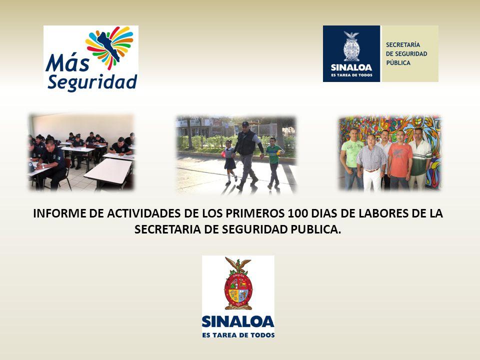 INFORME DE ACTIVIDADES DE LOS PRIMEROS 100 DIAS DE LABORES DE LA SECRETARIA DE SEGURIDAD PUBLICA.