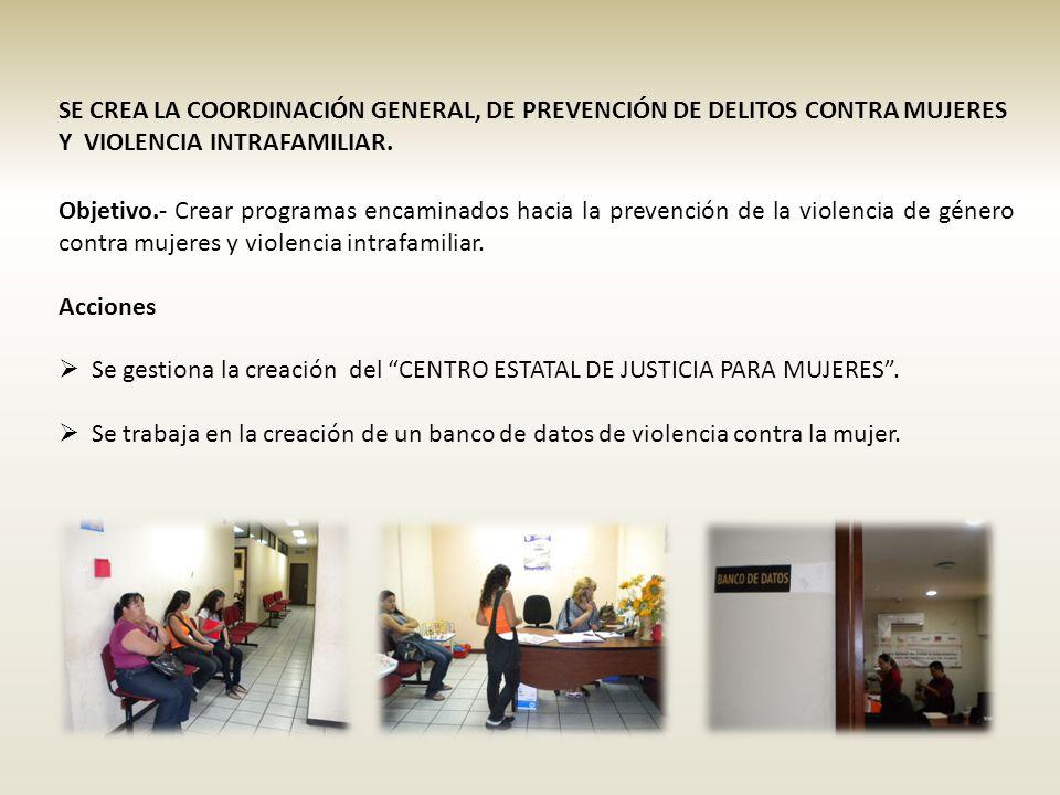 Objetivo.- Crear programas encaminados hacia la prevención de la violencia de género contra mujeres y violencia intrafamiliar. Acciones Se gestiona la