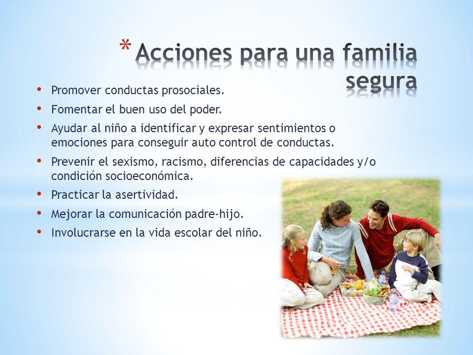 Promover conductas prosociales. Fomentar el buen uso del poder. Ayudar al niño a identificar y expresar sentimientos o emociones para conseguir auto c