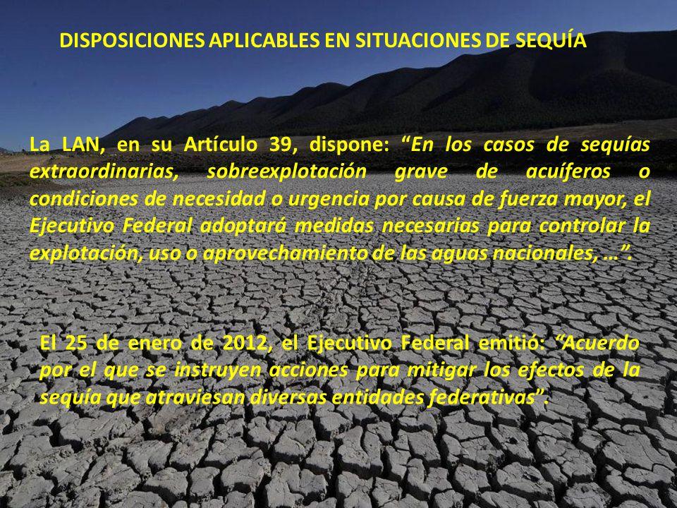 La LAN, en su Artículo 39, dispone: En los casos de sequías extraordinarias, sobreexplotación grave de acuíferos o condiciones de necesidad o urgencia