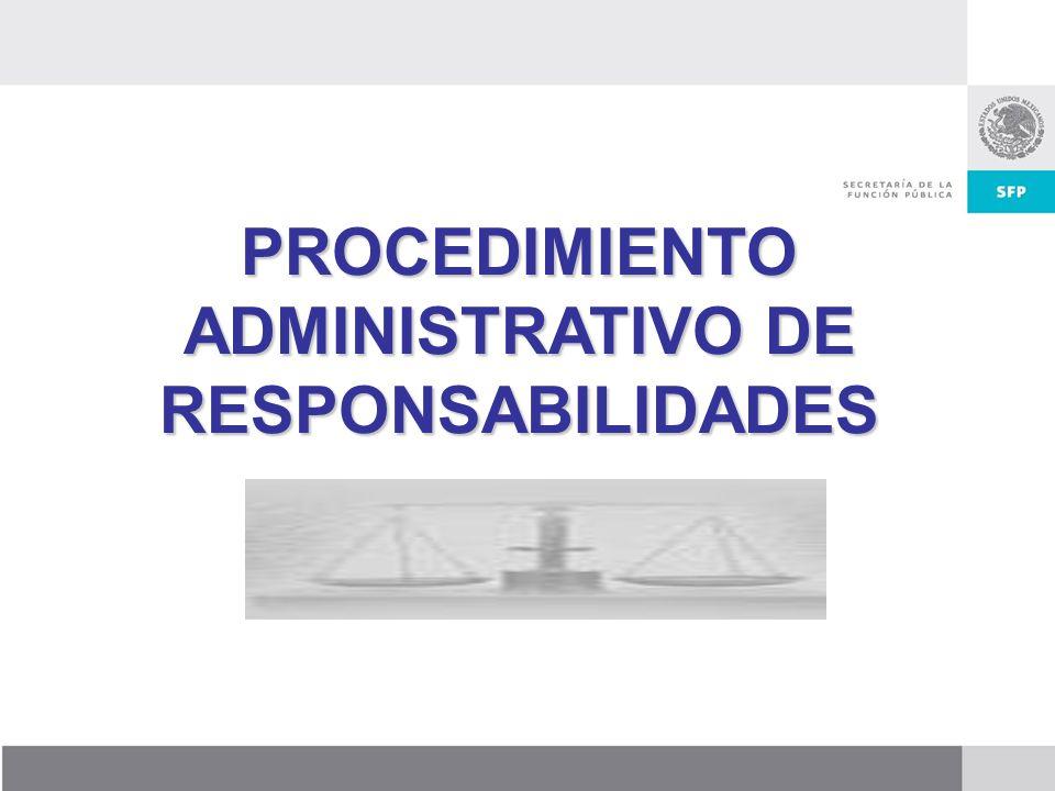 Dirección General de Responsabilidades y Situación Patrimonial PROCEDIMIENTO ADMINISTRATIVO DE RESPONSABILIDADES