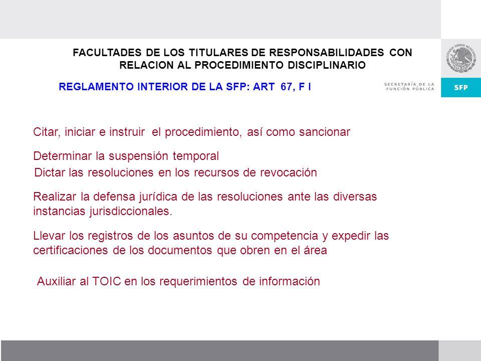 Dirección General de Responsabilidades y Situación Patrimonial FACULTADES DE LOS TITULARES DE RESPONSABILIDADES CON RELACION AL PROCEDIMIENTO DISCIPLI