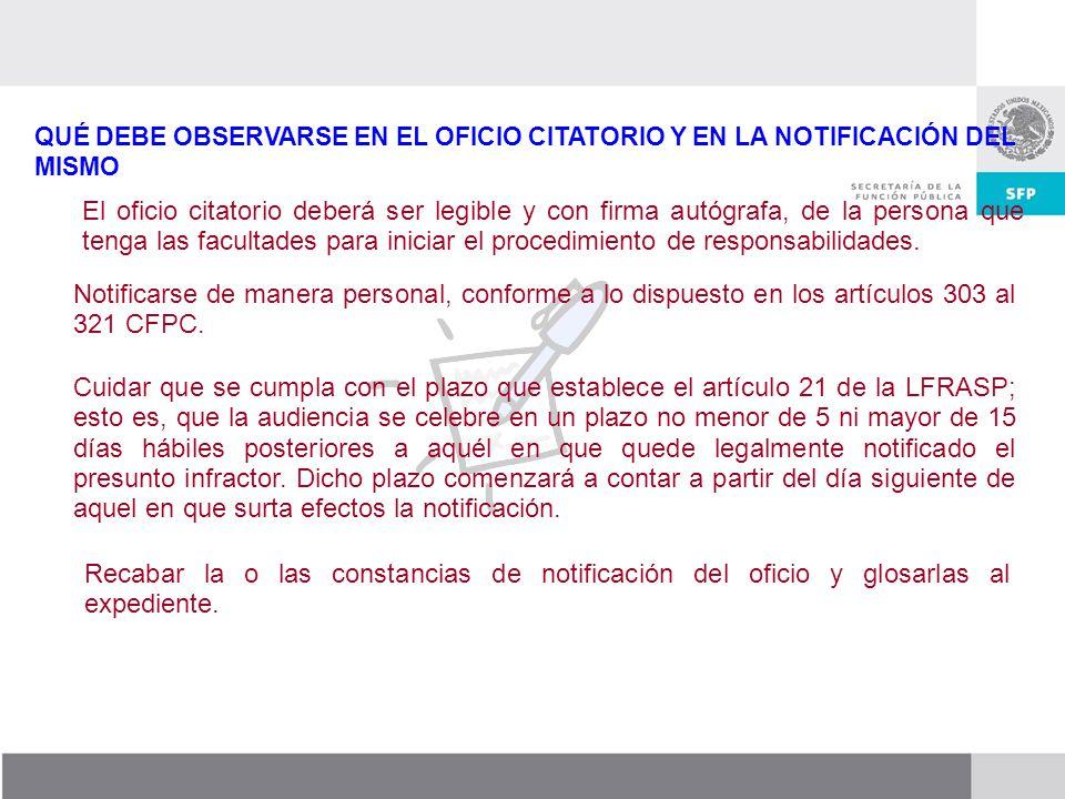 Dirección General de Responsabilidades y Situación Patrimonial Recabar la o las constancias de notificación del oficio y glosarlas al expediente. QUÉ