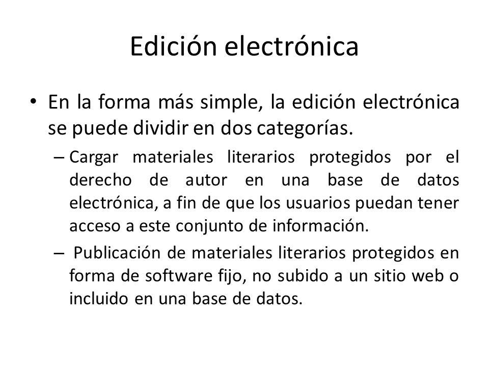 Edición electrónica En la forma más simple, la edición electrónica se puede dividir en dos categorías.