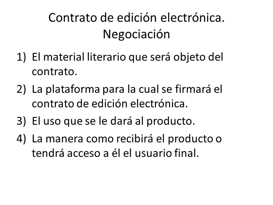 Contrato de edición electrónica.Negociación 1)El material literario que será objeto del contrato.