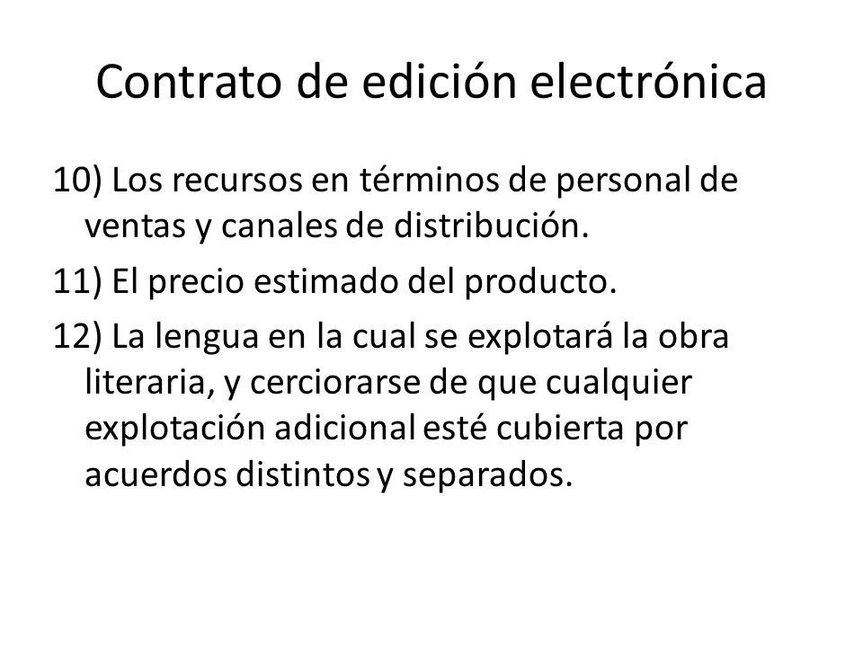 Contrato de edición electrónica 10) Los recursos en términos de personal de ventas y canales de distribución.