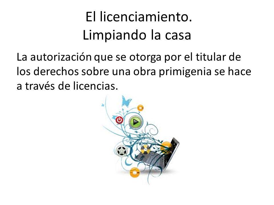 El licenciamiento.