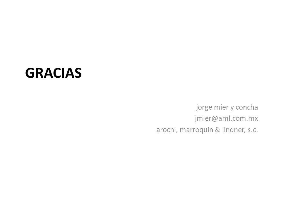 GRACIAS jorge mier y concha jmier@aml.com.mx arochi, marroquin & lindner, s.c.