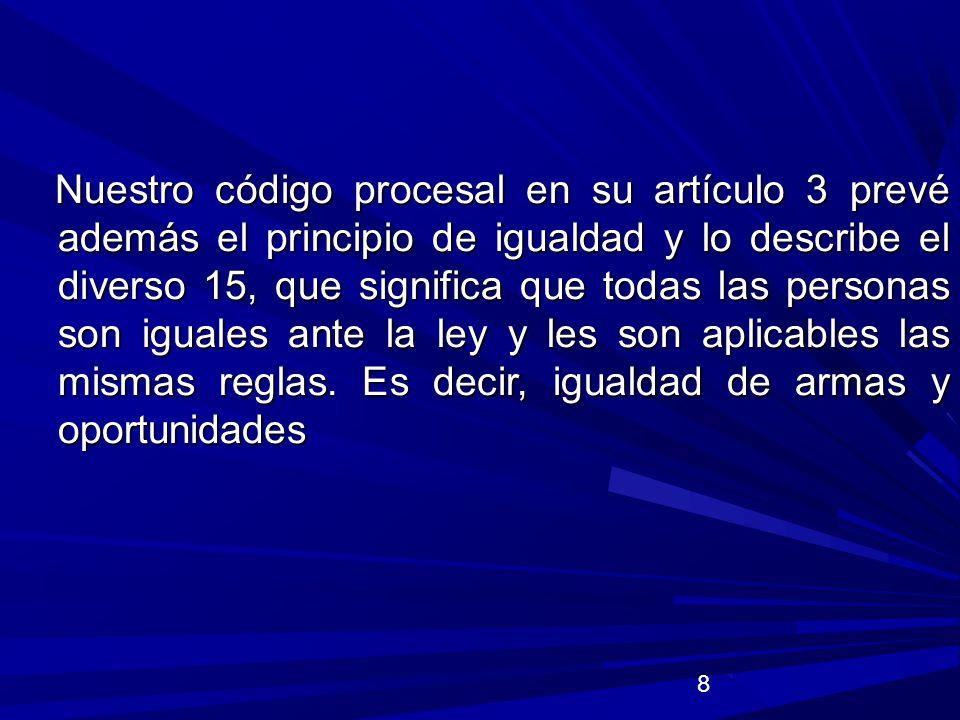 9 GARANTIAS DEL IMPUTADO (art.181 C.P.P, 20 B Constitucional, PIDCP y CADH).