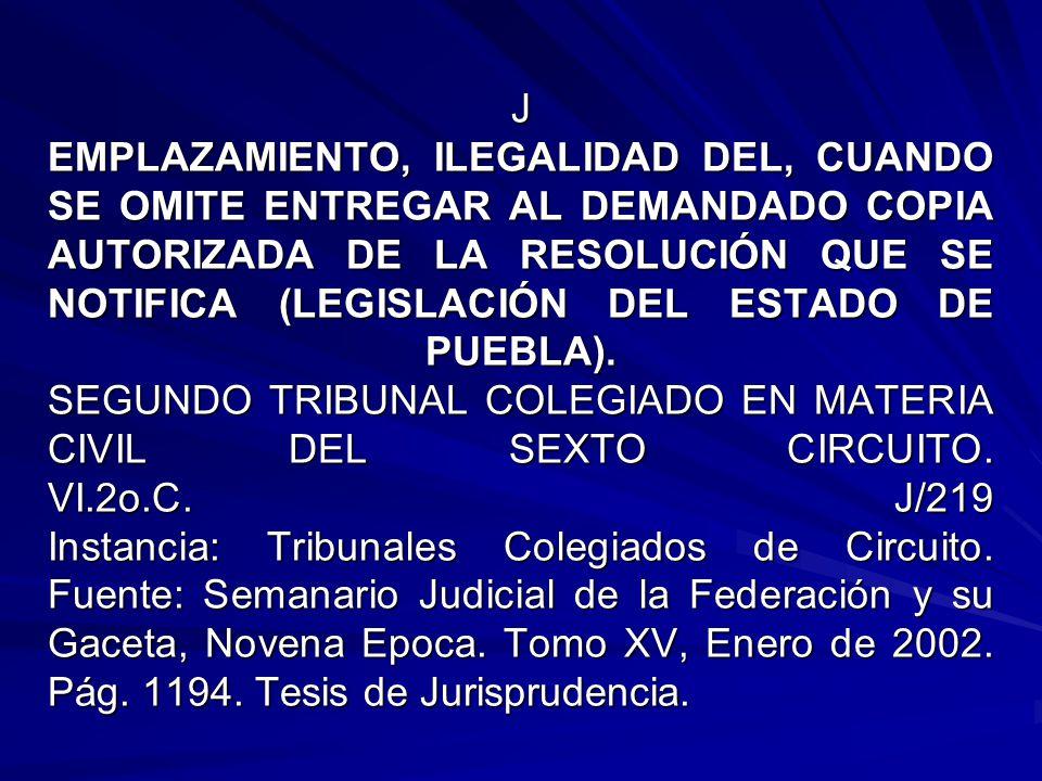 J EMPLAZAMIENTO, ILEGALIDAD DEL, CUANDO SE OMITE ENTREGAR AL DEMANDADO COPIA AUTORIZADA DE LA RESOLUCIÓN QUE SE NOTIFICA (LEGISLACIÓN DEL ESTADO DE PUEBLA).